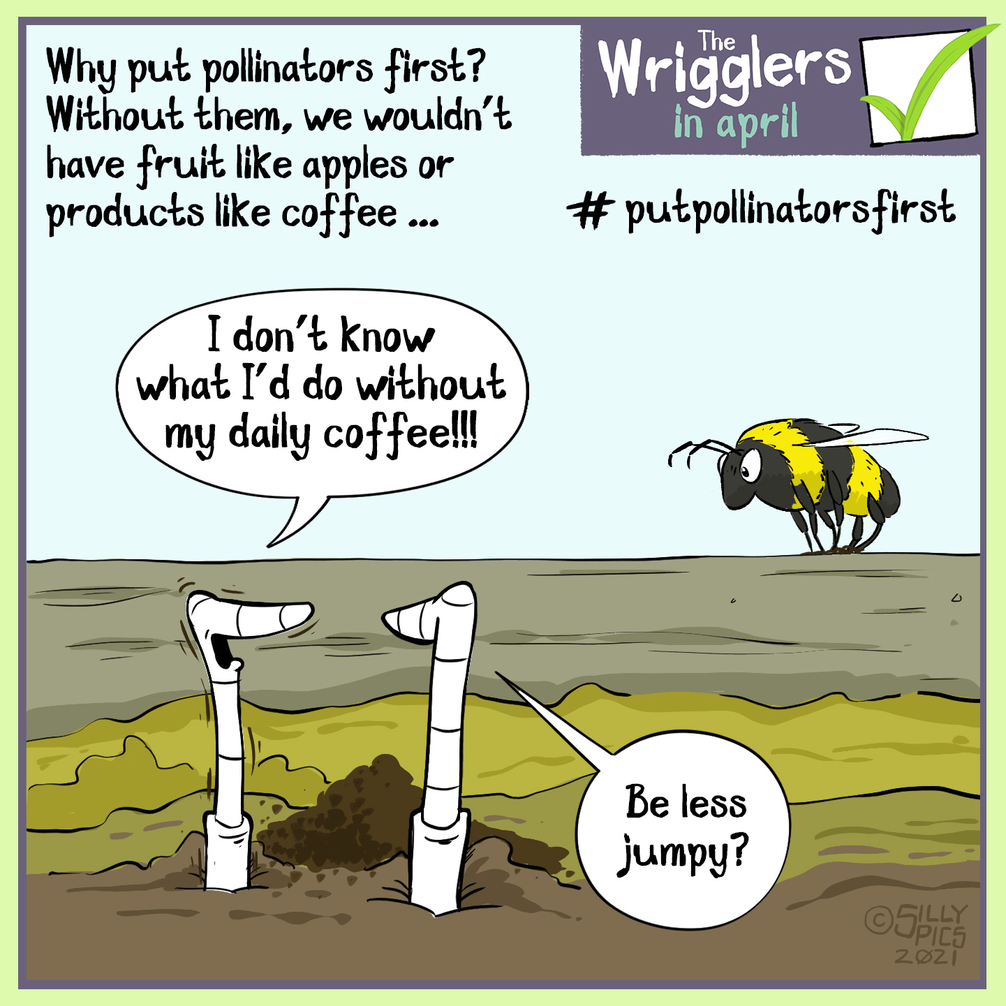 "gardening cartoon from the wrigglers about #putpollinatorsfirst - in this cartoon two worms are discussing the coffee granules in the compost bin. Without pollinators we would have fewer crops, relying on wind pollinated plants like oats, wheat etc... One worm says to the other, "" I don't know what I'd do without my daily coffee?"" The other worm replies, ""be less jumpy?"""