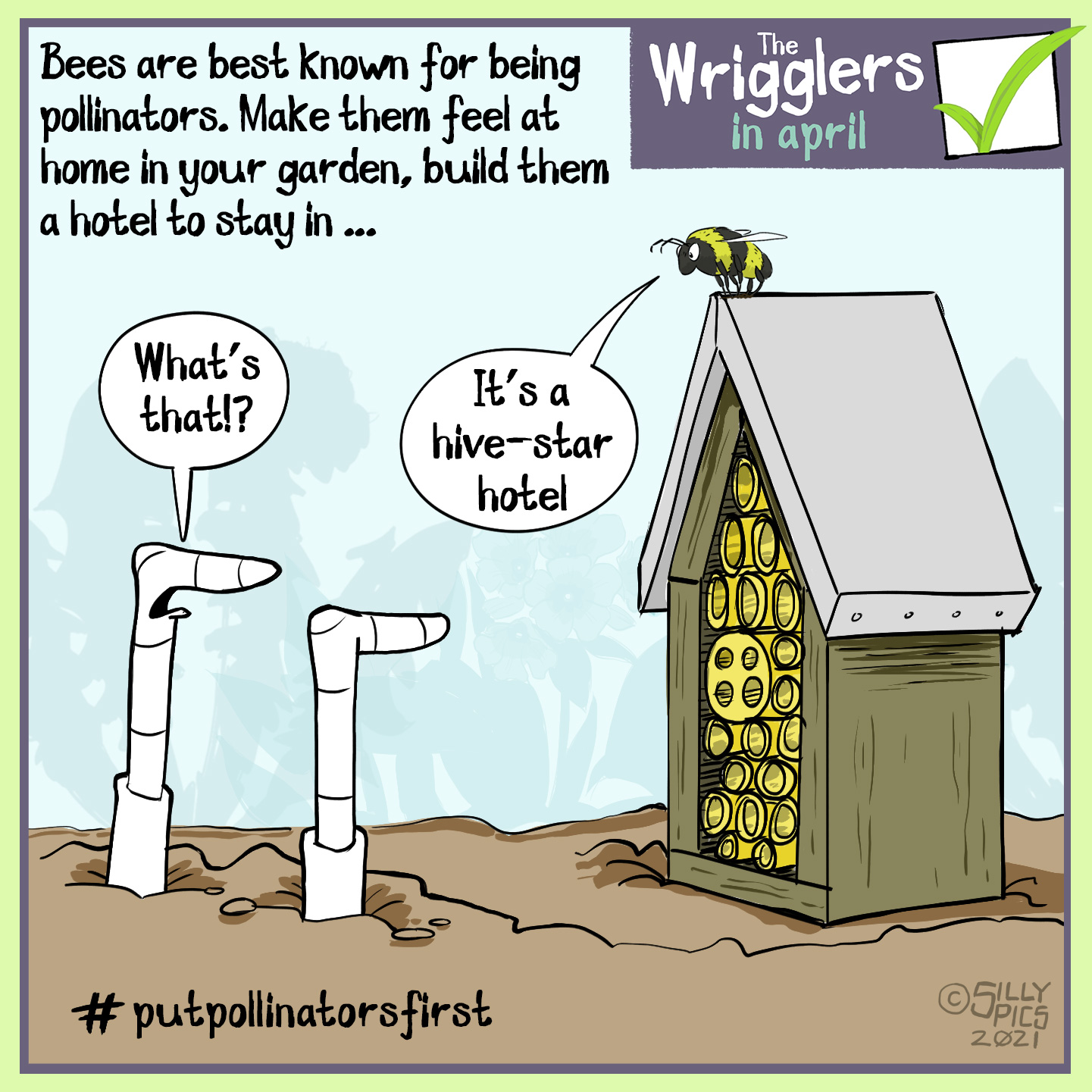 "gardening cartoon from the wrigglers about #putpollinatorsfirst - Bees are best known for being pollinators, make them feel at home in your garden, build them a hotel to stay in … in this cartoon two worms are looking at a bee hotel. There is a bee sitting on its roof. One worm says, "" what's that?"" The bee answers, ""it's a hive star hotel"""