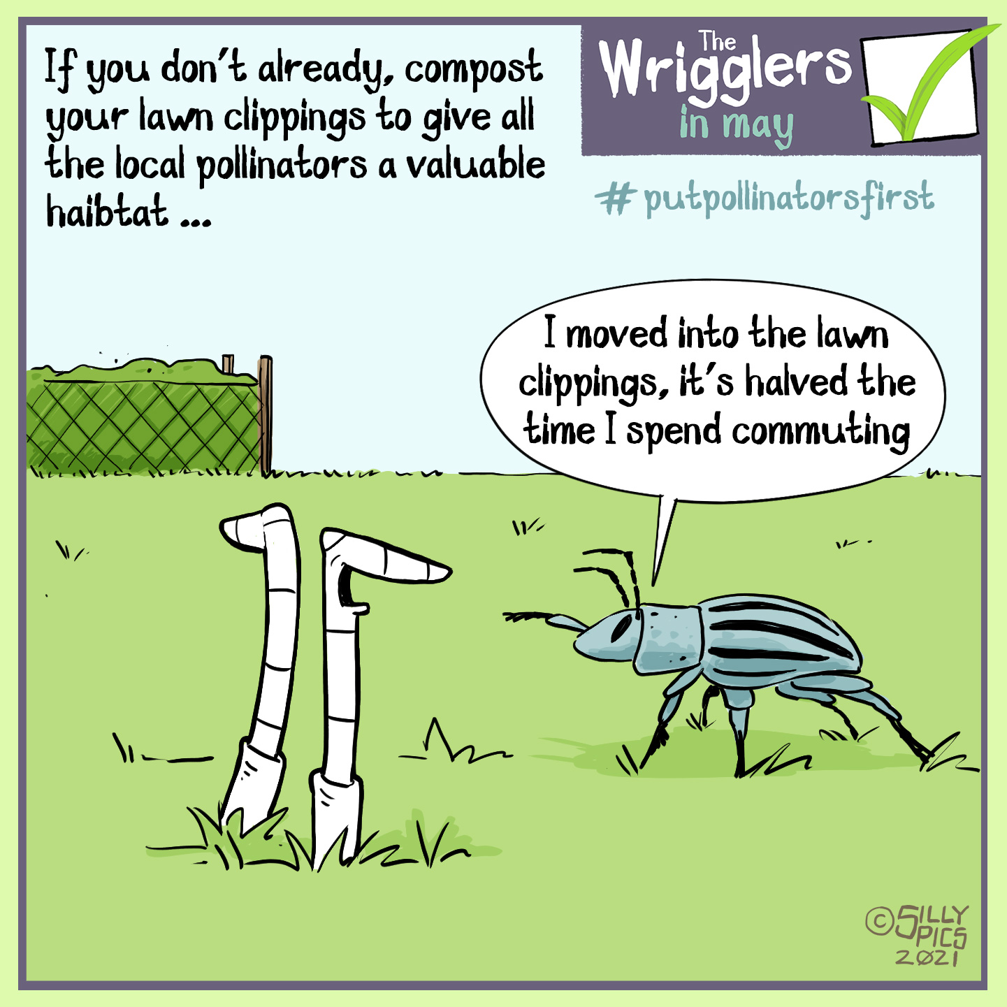 """#putpollinatorsfirst cartoon about mowing your lawn. The cartoon says: If you don't already, compost your lawn clippings to gove the local pollinators a valuable habitat The image is of two worms talking to a pollinating beetle. The Beetle points to a grass clipping compost heap, it says,""""I moved into the lawn clippings, it's halved the time I spend commuting"""""""