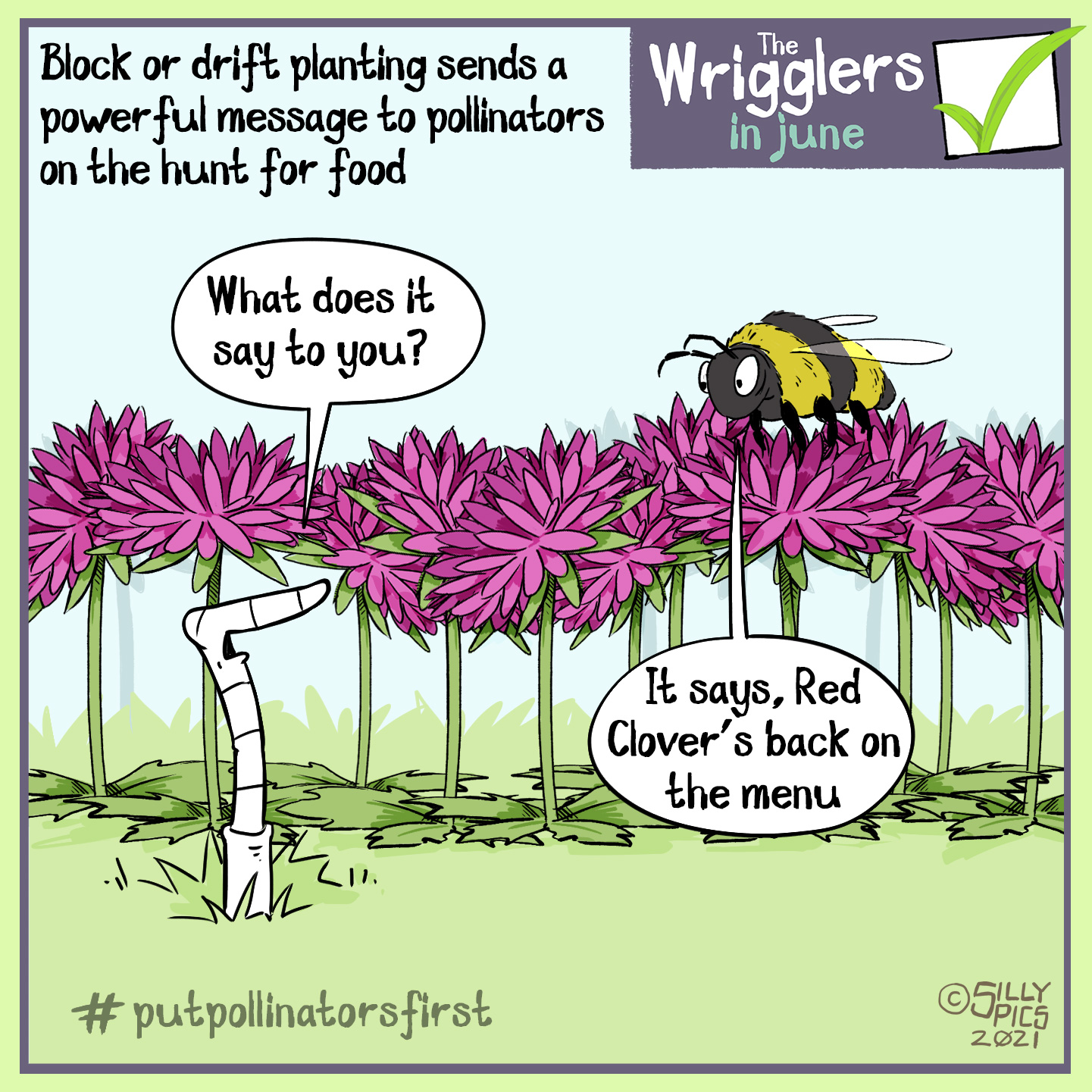 """The cartoon headline says, """"Block or drift planting sends a powerful message to pollinators on the hunt for food"""" The cartoon shows a worm talking to a bee, who is sitting on top of a bunch of flowers. The worm sys the bee, """"What does it say to you?"""" The bee answers, """"it says, Red Clover's back on the menu"""" #putpollinatorsfirst"""