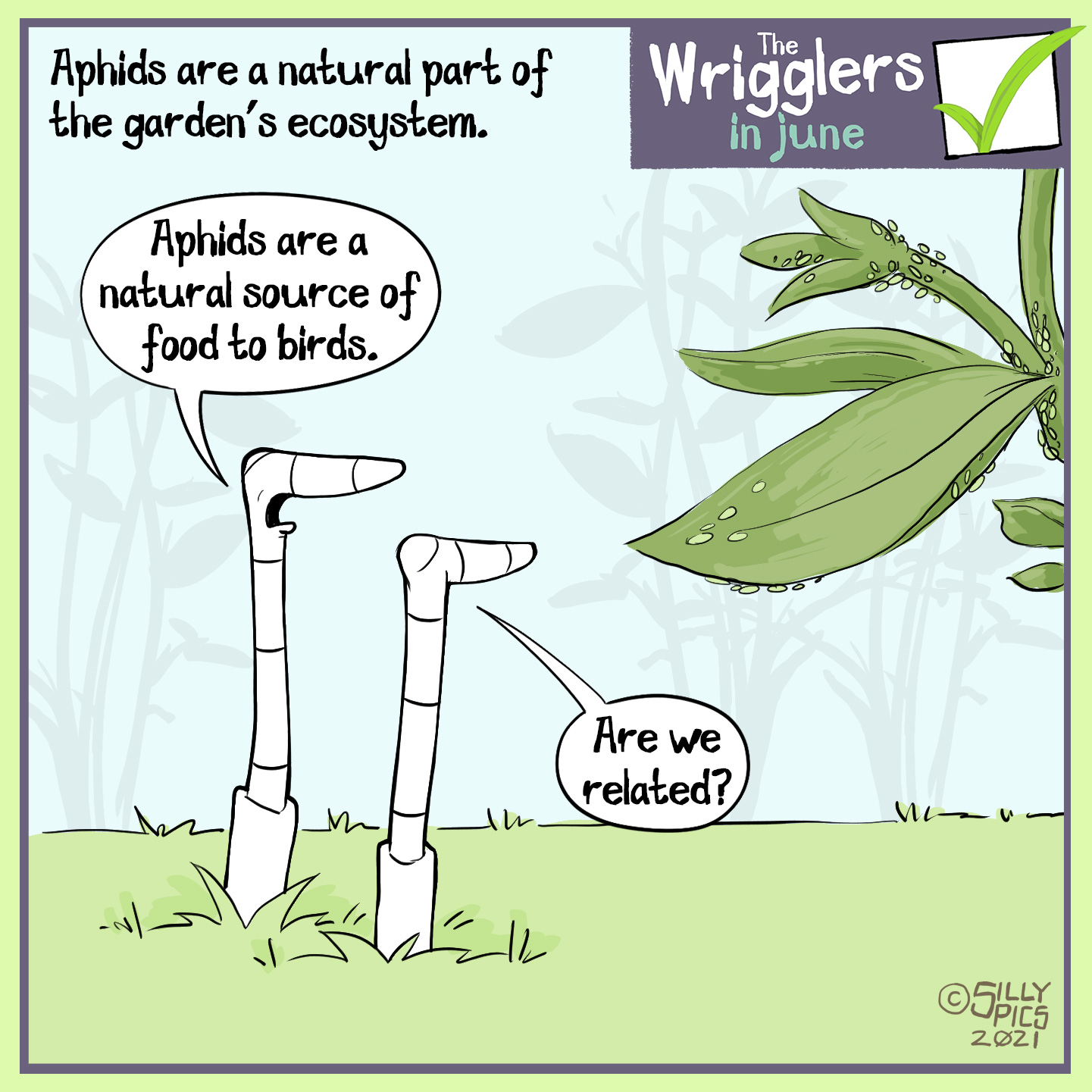 """The cartoon headline says, """"Aphids are a natural part of the garden's ecosystem"""" The cartoon shows two worms looking at a plant with aphids on it. One work says to the other, """" Aphids are a natural source of food to birds"""" The other worm, looking at the aphids, asks, """"Are we related? #putpollinatorsfirst"""