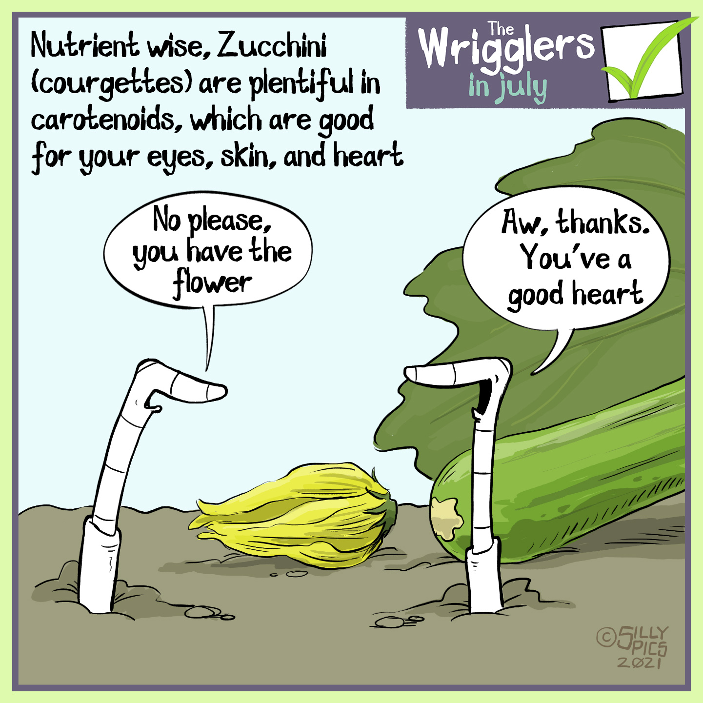 """The cartoon reads, Nutrint wise, Zucchini (courgettes) are plentiful in carotenoids, which are good for your eyes, skin and heart The cartoon is of two worms in front of a flowering courgette plant. One worm says, """" No please, you have the flower"""" The other worm replies, """"Aw, thanks. You've got a good heart"""""""