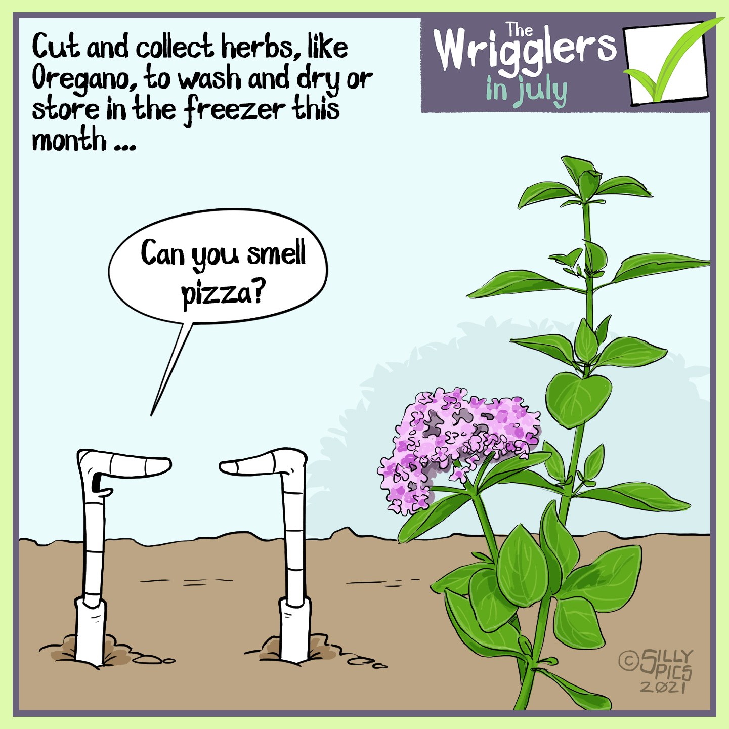 """Cut and collect herbs, like Oregano, to wash and dry, store in the freezer this month … Two worms are looking at an Oregano plant, one worm says, """" Can you smell pizza?…"""""""