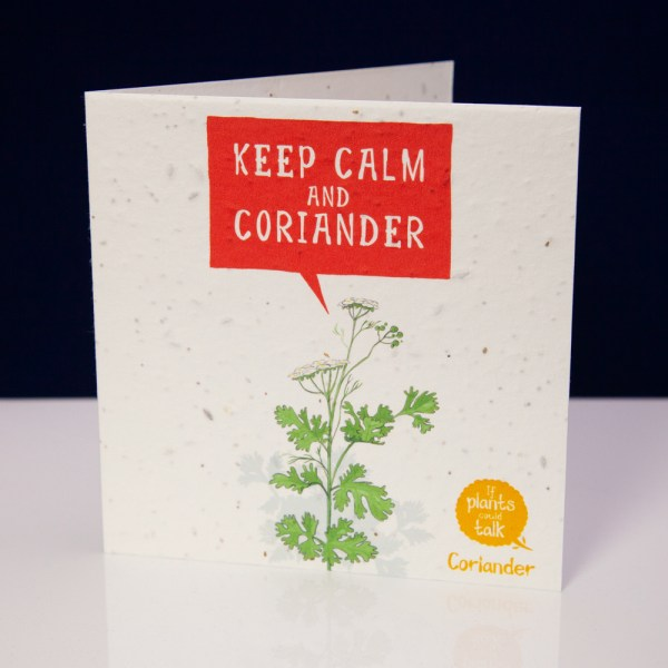 """greeting card 'if plants could taklk' showing a sprig of coiander saying, """" Keep Calm and Coriander"""""""